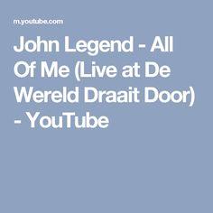 John Legend - All Of Me (Live at De Wereld Draait Door) - YouTube