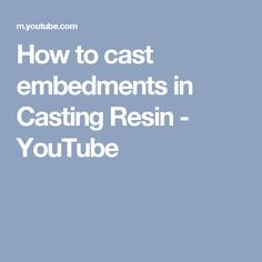 How to cast embedments in Casting Resin - YouTube