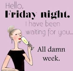 Thanks to our AMAZING Wine Club for this fun share going into the weekend - Humor Friday Night Quotes, Weekend Quotes, Morning Quotes, Funny Weekend, Saturday Quotes, Funny Morning, Friday Nights, Funny Friday, Weekend Vibes