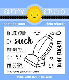 Sunny Studio Stamps: Introducing That Sucks Photo-polymer Clear Stamps