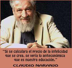 La educación que tenemos roba a los jóvenes la conciencia, el tiempo y la vida. -Claudio Naranjo