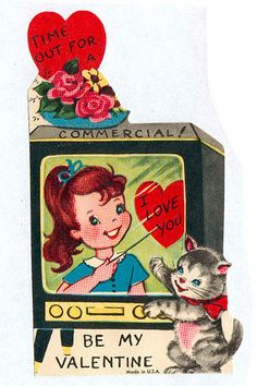 Time out for a commercial. be my valentine { Vintage Valentine Card / Heart / Retro Valentines / St Valentines Day / Love / Crush / offbeat / fun / unusual / Valentine } Valentine Images, My Funny Valentine, Vintage Valentine Cards, Valentine Day Love, Vintage Greeting Cards, Vintage Holiday, Valentine Day Cards, Vintage Postcards, Vintage Tv