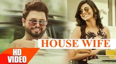 House Wife (Full Song)   Vicky Vik   Ginni Kapoor   Latest Punjabi Song 2016   Speed Records http://www.youtube.com/watch?v=R1vm_Xv671g