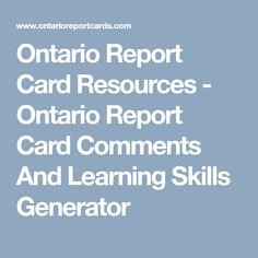 Learning Skills, Skills To Learn, Report Card Comments, Report Cards, Ontario