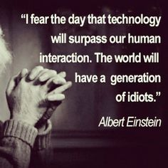 The generation of idiots - Albert Einstein Wise Quotes, Quotable Quotes, Great Quotes, Words Quotes, Quotes To Live By, Motivational Quotes, Inspirational Quotes, Sayings, Lyric Quotes