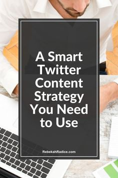 A Smart Twitter Content Strategy You Need to Use via @RebekahRadice