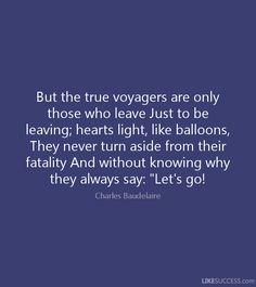 Výsledok vyhľadávania obrázkov pre dopyt but the true voyagers are those who leave