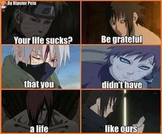 I am forever grateful❤️ Thank-you Naruto, Gaara, and Sauske for teaching to me be grateful for what I have.❤️ You guys may not be real, but this life lesson is for sure real❤️