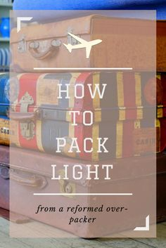 How to Pack Light, From a Reformed Over-Packer