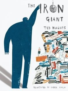 """The Iron Man"", Ted Hughes (illustrated by Laura Carlin) 2010"