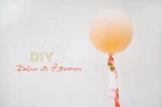 DIY: Giant Balloon with Streamers