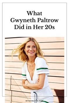 How Gwyneth Paltrow started her career: