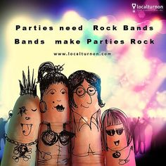 "ABHI TOH #PARTY SHURUU HUI HAI !!  Book from over 100 #bands @ www.localturnon.com/bookings and they will make yours a ""One of its Kind"" Party - says #Localturnon  #turnon #music 