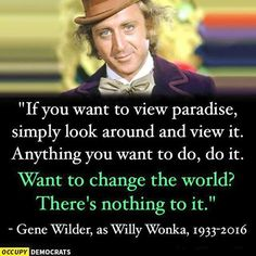 Farewell, Mr. Wilder. Thank you for your memorable and magical potrayal of one of my favorite book characters.