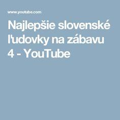 Najlepšie slovenské ľudovky na zábavu 4 - YouTube