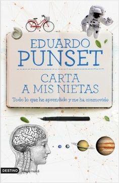 Carta a mis nietas, de Eduardo Punset - Enlace al catálogo: http://benasque.aragob.es/cgi-bin/abnetop?ACC=DOSEARCH&xsqf99=769762