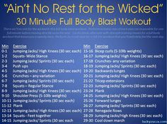 There ain't no rest for the wicked in this full body blast workout. Perform as many reps of each exercise as possible for one full minute before moving directly on to the next. Cardio blasts alternate with strength training moves for a full body workout that leaves you a sweaty mess.  Perform 2x circuit style for a full 2hr workout that you'll definitely feel the next day.