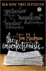 The Imperfectionists: All In A Day's Work by Tom Rachman - novel depicting the intersecting lives of eleven people who work for an English-language newspaper in Rome