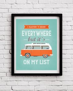 Retro Quote print, Volkswagen van, typography quote, retro poster, life quote, Inspirational art, positive print, enjoy the ride, Home decor, Journey typographic poster, travel print, traveler, housewarming gift, office print, office decor, home decor  ,,I haven´t been everywhere, but it´s on my list,,....typographic poster from BlackPelican ----------------------------------------------------------------------------------------------- Available sizes: 5x7 in 8x10 in 11x14 in 12x16 in 16x20…