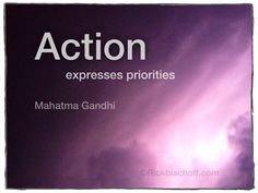#action expresses priorities - Mahatma Gandhi #wisdom #quote