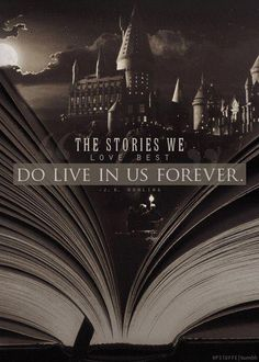 The Stories we Love Best do Live in us Forever