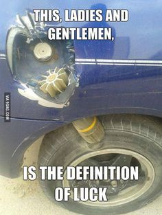 The Definition Of Luck - Funny Troll & Memes 2019 Stupid Funny Memes, Haha Funny, Hilarious, Fun Funny, Funny Car Quotes, Truck Quotes, Truck Memes, Funny Troll, Definition Of Luck