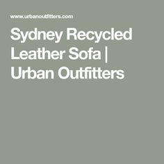 Sydney Recycled Leather Sofa | Urban Outfitters Faux Leather Sofa, Recycled Leather, Mid Century Design, Custom Furniture, Sydney, Urban Outfitters, Recycling, How To Remove, Just For You