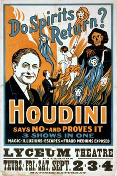 Houdini, exposer of quack mediums. He deperately wanted to make contact with the dead, specifically his mother.