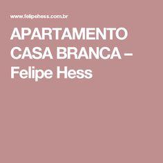 APARTAMENTO CASA BRANCA – Felipe Hess