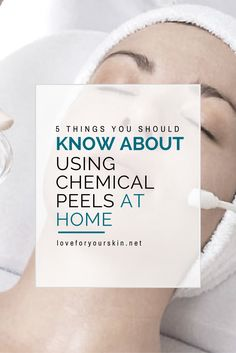 Thinking about using chemical peels at home? If so, here are 5 things that you should know.