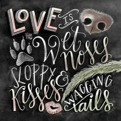 """♡☆ """"Life is Wet Noses, Sloppy Kisses & Wagging Tails!"""" ☆♡"""