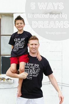 5 ways to encourage big dreams - BrassyApple.com