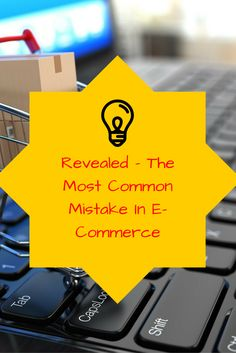 What Is the Most Common Mistake In E-Commerce? Do you Have An E-Commerce Business? PIN IT FOR LATER