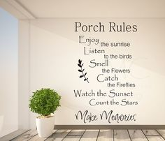 Hey, I found this really awesome Etsy listing at https://www.etsy.com/listing/193103854/porch-rules-vinyl-decal-porch-sunroom