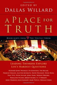 A Place for Truth: Leading Thinkers Explore Life's Hardest Questions by Dallas Willard. $13.06. Publication: August 6, 2010. Author: Dallas Willard. Publisher: IVP Books (August 6, 2010). Save 35%!