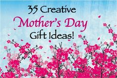 35 Creative Mother's Day Gift Ideas…