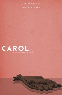 Carol (2015) ~ Minimal Movie Poster by Stacey Chomiak #amusementphile