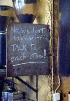 Haha, we will definitely have wi-fi, but I'm loving this sign anyways. Bien Dit, Funny Quotes, Funny Memes, Humour Quotes, Hot Quotes, Funny Ads, Life Quotes, Funny Signs, Just For Laughs
