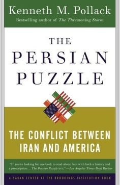 The Persian Puzzle: The Conflict Between Iran and America (2006 CSAF Reading List) - 327.73 POL