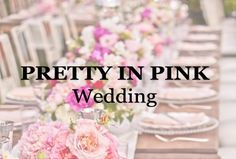 Pretty in Pink Wedding. Let's just say I'll most likely have a pink wedding