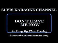 Elvis Karaoke Don't Leave Me Now - YouTube