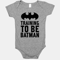 Training to Be Batman. My child will wear this end of story
