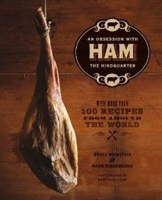 """Ham: An Obsession with the Hindquarter. With reviews like, """"Eat Before Reading"""" and """"...Delicious from Cover to Cover"""" you know a cookbook is going to be well, tasty!  #ham #cookbooks"""