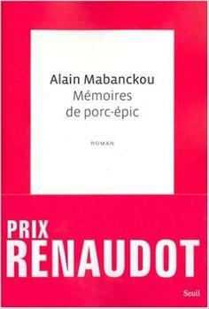 Mémoires de porc-épic : roman / Alain Mabanckou - Paris : Editions du Seuil, cop. 2006