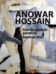 Anowar Hossain: From Bangladeshi Painter to American Artist