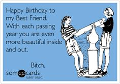 funny ecards | Funny Birthday Cards For Best Friends | We It ...