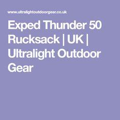 Exped Thunder 50 Rucksack | UK | Ultralight Outdoor Gear