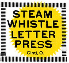 Steam Whistle Letterpress good to remember for print projects.