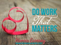 Do work that matters #quotes