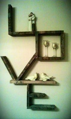 DIY LOVE Shelf.